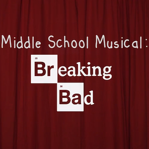Watch <i>Breaking Bad</i>: The Middle School Musical