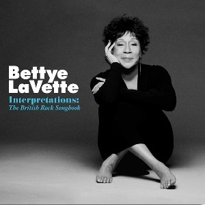 Bettye LaVette: <i>Interpretations - The British Rock Songbook</i>