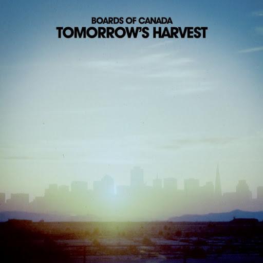Boards of Canada: <i>Tomorrow's Harvest</i>