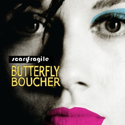 Butterfly Boucher: <em>Scary Fragile</em>