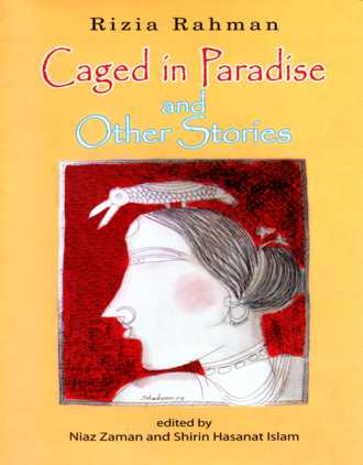 <i>Caged in Paradise and Other Stories</i> by Rizia Rahman