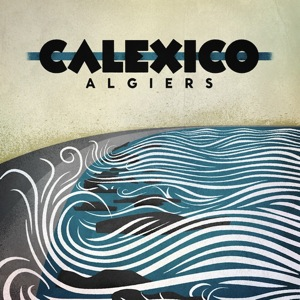 Calexico Announces New Album