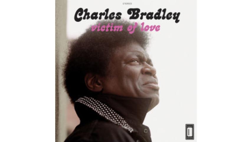 Charles Bradley: <i>Victim of Love</i>