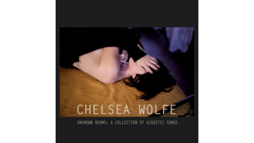 Chelsea Wolfe: <i>Unknown Rooms: A Collection of Acoustic Songs</i>