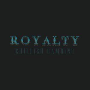 Download Childish Gambino's <i>Royalty</i> Mixtape