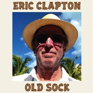 Eric Clapton Announces New Album for March, <i>Old Sock</i>