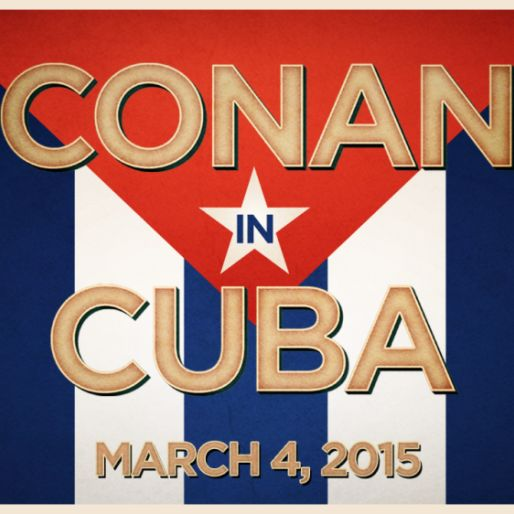 Watch Conan O'Brien In Cuba