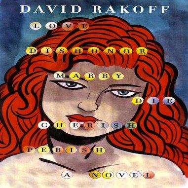 <i>Love, Dishonor, Marry, Die, Cherish, Perish</i> by David Rakoff