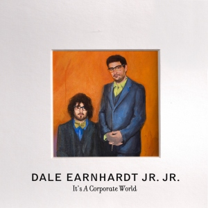 Advanced Album Preview :: Dale Earnhardt Jr. Jr. – Its a Corporate World