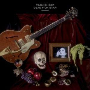 Team Ghost: <i>Dead Film Star</i> EP
