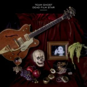 Team Ghost: <i>Dead Film Star</i> EP