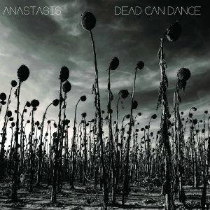 Dead Can Dance: <i>Anastasis</i>