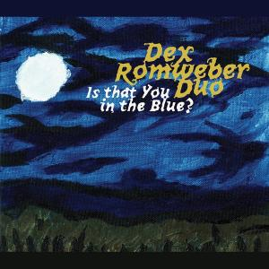 Dex Romweber Duo: <i>Is That You in the Blue?</i>