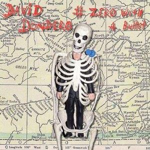 David Dondero: <em># Zero With a Bullet</em>