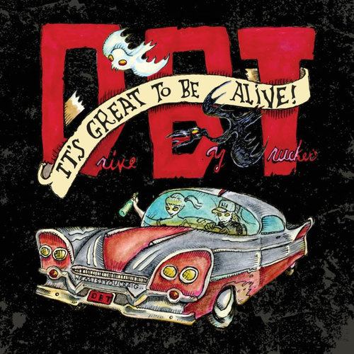 Drive-By Truckers Announce 5-LP Live Album, <i>It's Great to Be Alive!</i>