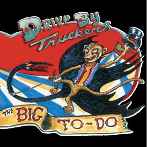 Drive-By Truckers: <em>The Big To-Do</em>