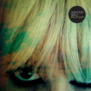 Stream Dum Dum Girls' New EP, <i>End of Daze</i>