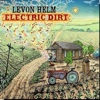 Levon Helm: <em>Electric Dirt</em>