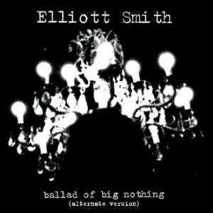 "Listen to an Alternate Take of Elliott Smith's ""Ballad of Big Nothing"""