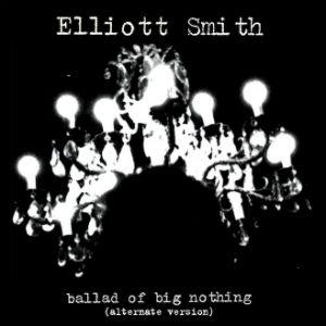 "Listen to an Alternate Take of Elliott Smith's ""Ballad of Big Nothing"""