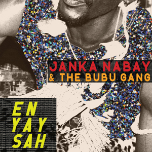 Listen to Janka Nabay &amp; the Bubu Gang's &quot;Nar London&quot;