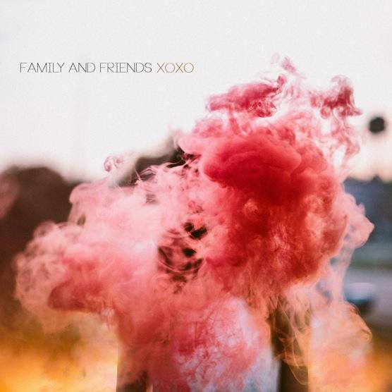 Album Stream: Family and Friends - <i>XOXO</i>