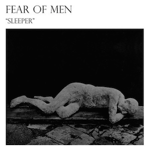 """Listen to Fear of Men Cover Ty Segall's """"Sleeper"""""""