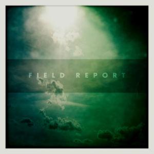 Field Report: <i>Field Report</i>