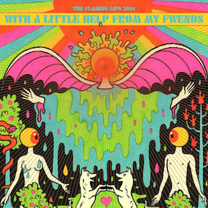 Stream The Flaming Lips' <i>Sgt. Pepper</i> Cover Album Featuring Help From Many Friends