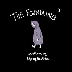 Mary Gauthier: <em>The Foundling</em>