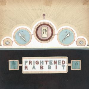 Frightened Rabbit: <em>The Winter of Mixed Drinks</em>