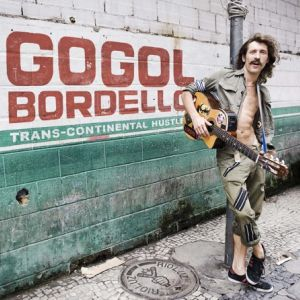 Gogol Bordello: <em>Trans-Continental Hustle</em>