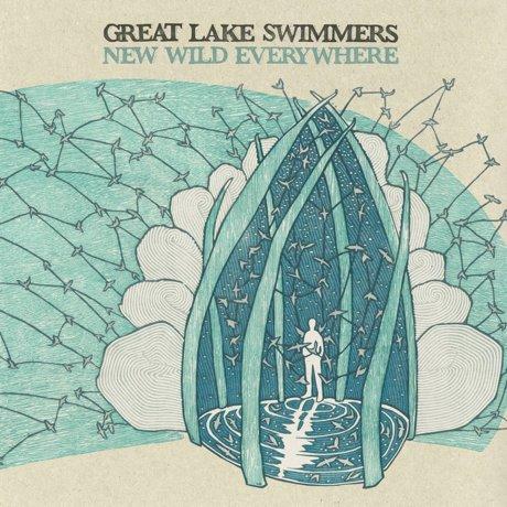 Great Lake Swimmers: <i>New Wild Everywhere</i>