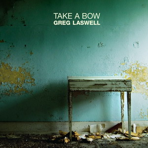 Greg Laswell: <em>Take a Bow</em>