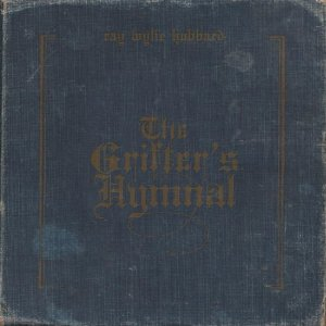 Ray Wylie Hubbard: <I>Grifter's Hymnal</i>
