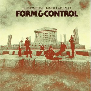 Phenomenal Handclap Band: <i>Form & Control</i>