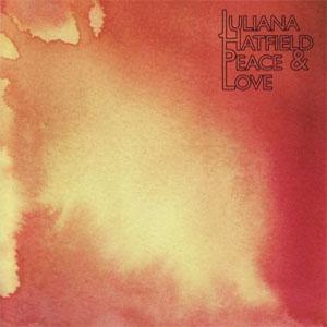 Juliana Hatfield: <em>Peace and Love</em>