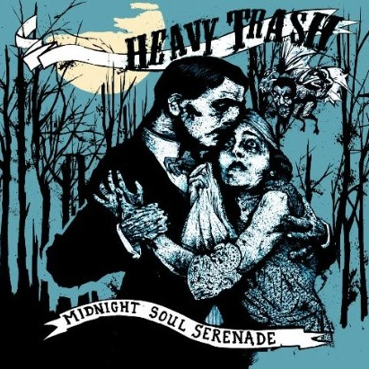 Heavy Trash: <em>Midnight Soul Serenade</em>