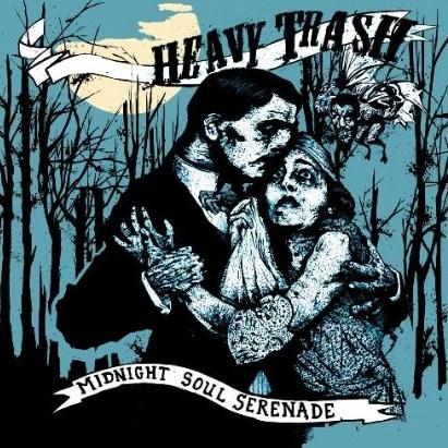 Heavy Trash: <em>Midnight Soul Serenade</em>