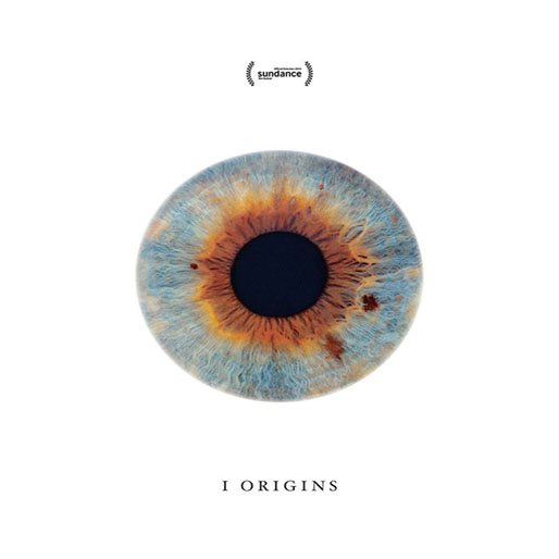 <b>The Making of <i>I Origins</i></b>