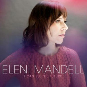 Eleni Mandell: <i>I Can See the Future</i>