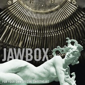 Jawbox: <em>For Your Own Special Sweetheart</em>