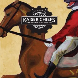 Kaiser Chiefs: <i>Start the Revolution Without Me</i>