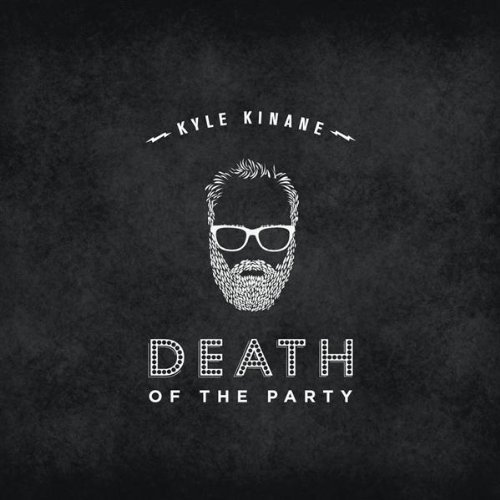 Kyle Kinane: <em>Death of the Party</em> Reissue