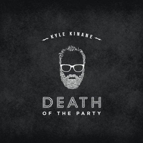 Kyle Kinane: <em>Death of the Party</em> Reissue