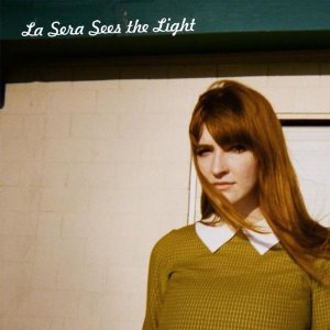 La Sera: <i>Sees The Light</i>
