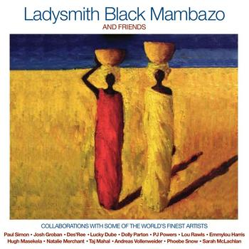 Ladysmith Black Mambazo: <i>Ladysmith Black Mambazo and Friends</i>