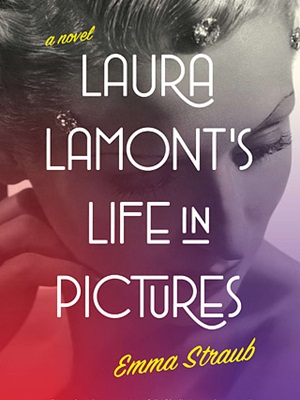 <i>Laura Lamont's Life in Pictures</i> by Emma Straub