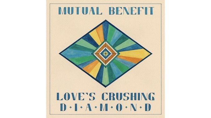 Mutual Benefit: <i>Love's Crushing Diamond</i>