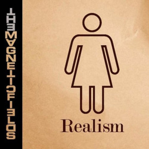 The Magnetic Fields: <em>Realism</em>